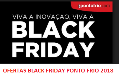 OFERTAS BLACK FRIDAY PONTO FRIO 2018